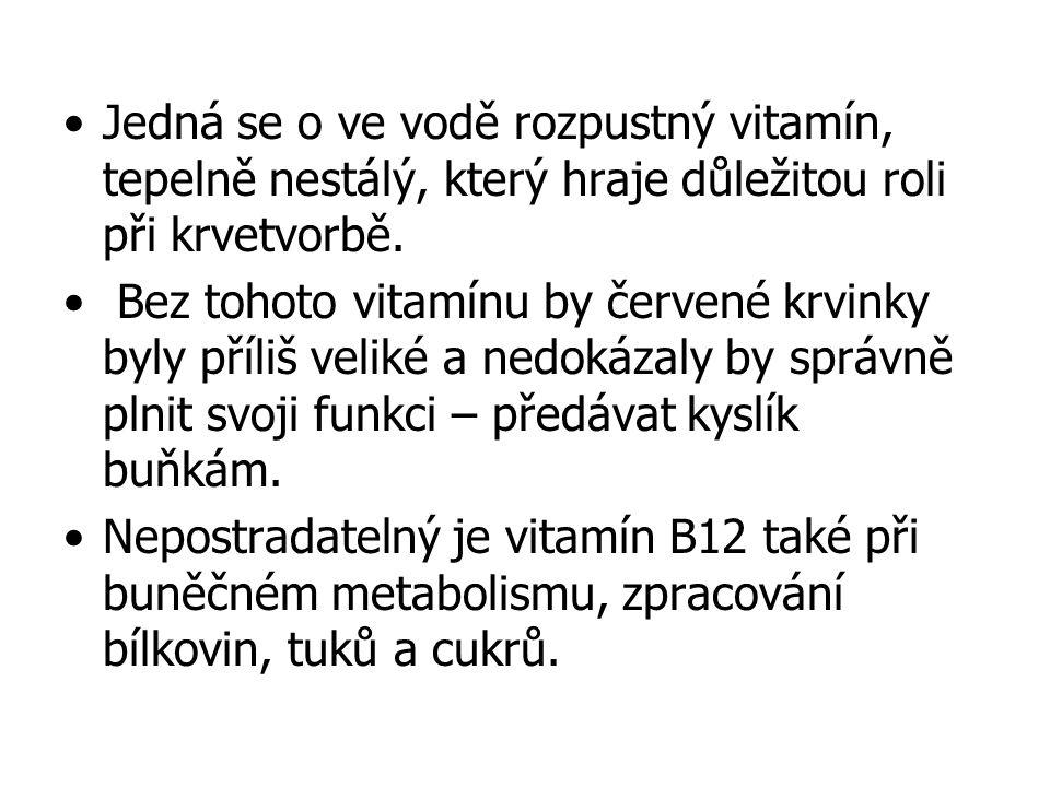Jedná se o ve vodě rozpustný vitamín, tepelně nestálý, který hraje důležitou roli při krvetvorbě. Bez tohoto vitamínu by červené krvinky byly příliš v