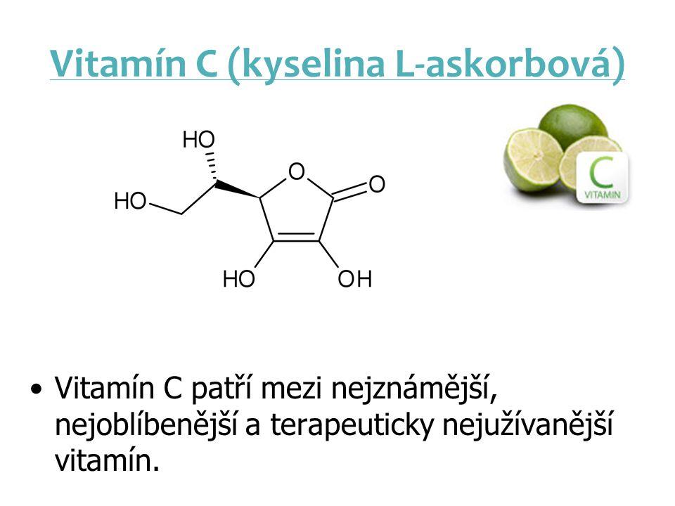 Vitamín C (kyselina L-askorbová) Vitamín C patří mezi nejznámější, nejoblíbenější a terapeuticky nejužívanější vitamín.