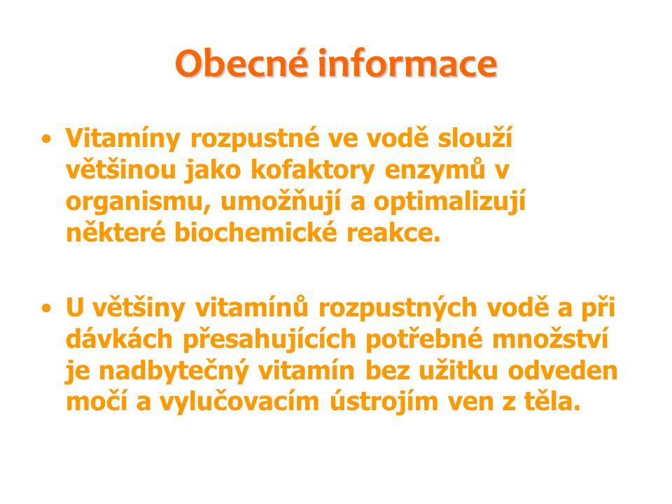 Obecné informace Vitamíny rozpustné ve vodě slouží většinou jako kofaktory enzymů v organismu, umožňují a optimalizují některé biochemické reakce. U v