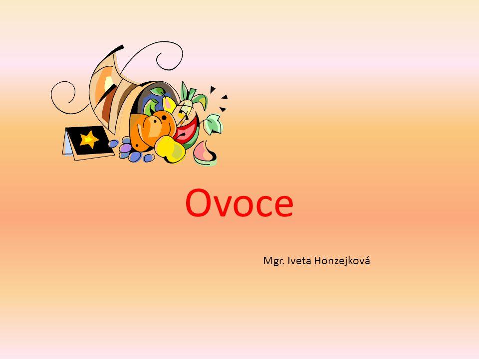 Ovoce Mgr. Iveta Honzejková