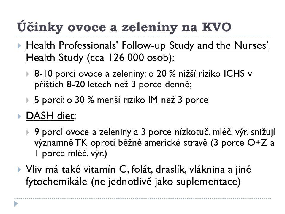 Účinky ovoce a zeleniny na KVO  Health Professionals' Follow-up Study and the Nurses' Health Study (cca 126 000 osob):  8-10 porcí ovoce a zeleniny: