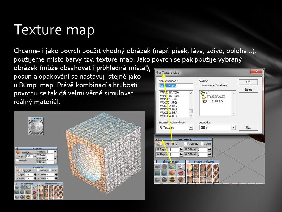 Chceme-li jako povrch použít vhodný obrázek (např. písek, láva, zdivo, obloha...), použijeme místo barvy tzv. texture map. Jako povrch se pak použije