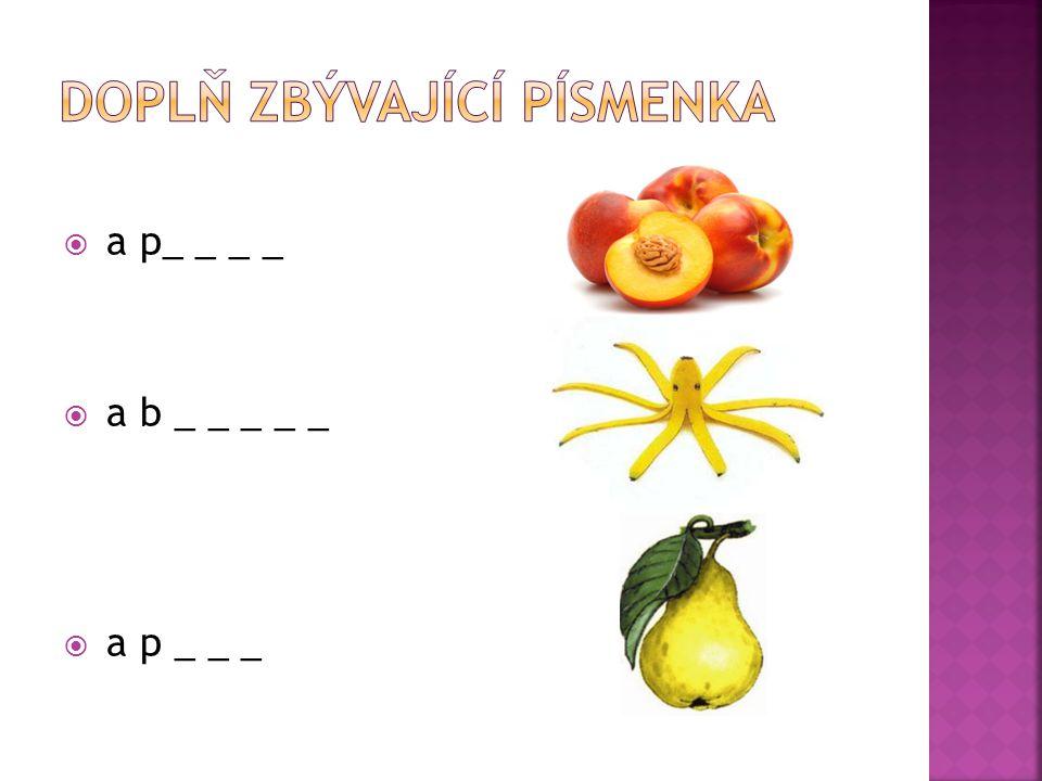  a p_ _ _ _  a b _ _ _ _ _  a p _ _ _