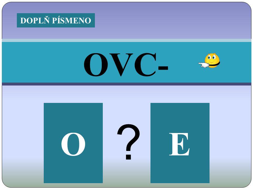 OVC- OE DOPLŇ PÍSMENO