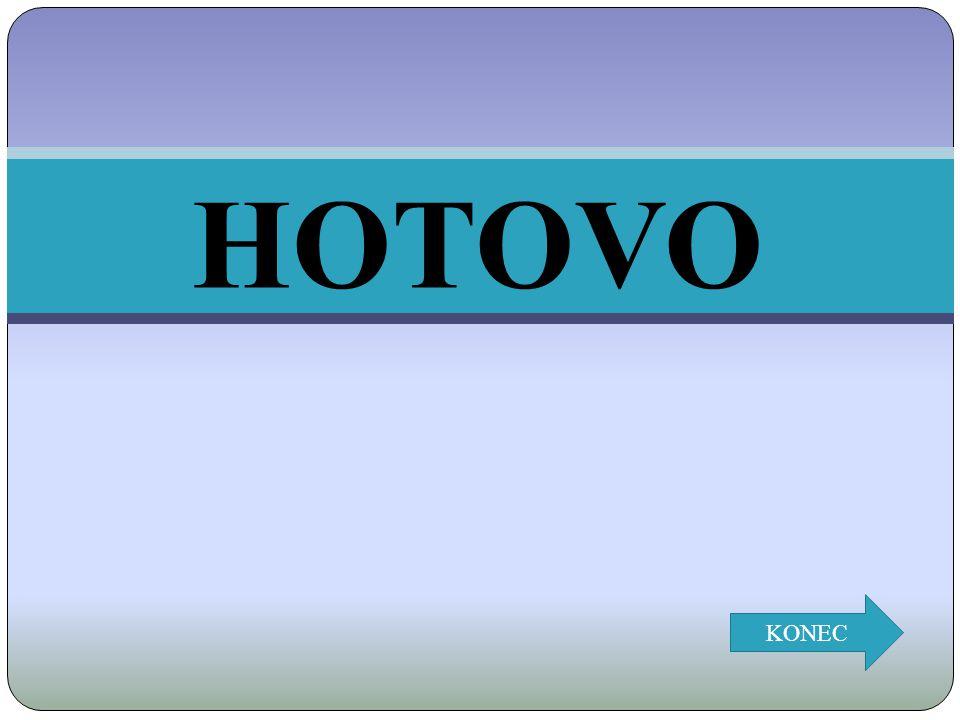 HOTOVO KONEC