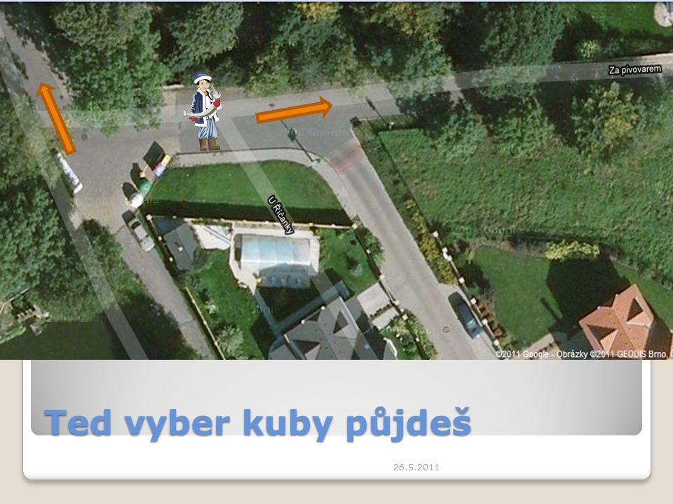 26.5.2011 Ted vyber kuby půjdeš