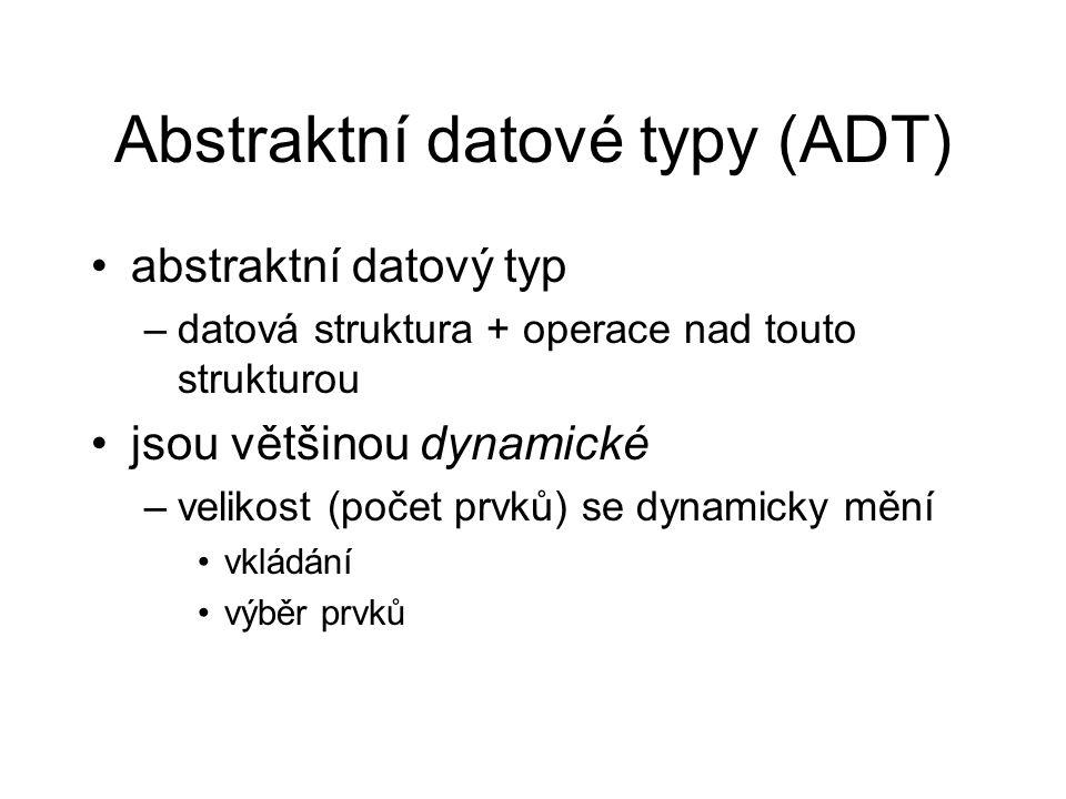 ADT spojový seznam fronta zásobník množina strom obecný graf