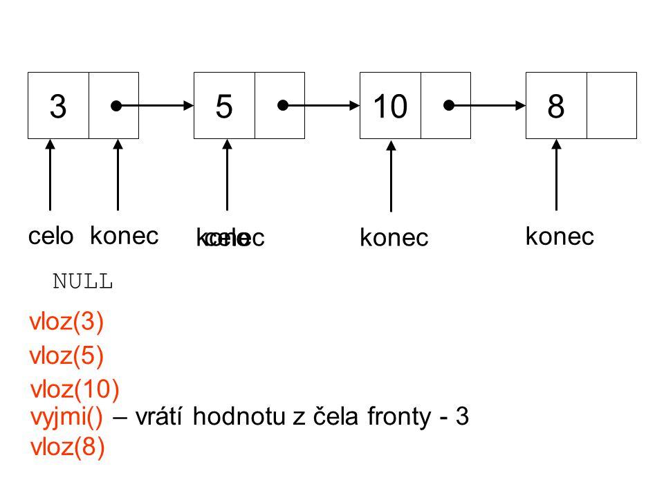 Operace nad frontou void init(TFronta *f), eventuálně TFronta *init() –inicializace, vytvoří prázdnou frontu int je_prazdna(TFronta *f) –testuje na prázdnou frontu void vloz(TFronta *f, int prvek) –vloží prvek na konec fronty int vyjmi(TFronta *f) –vyjme prvek z čela fronty void zrus(TFronta *f)