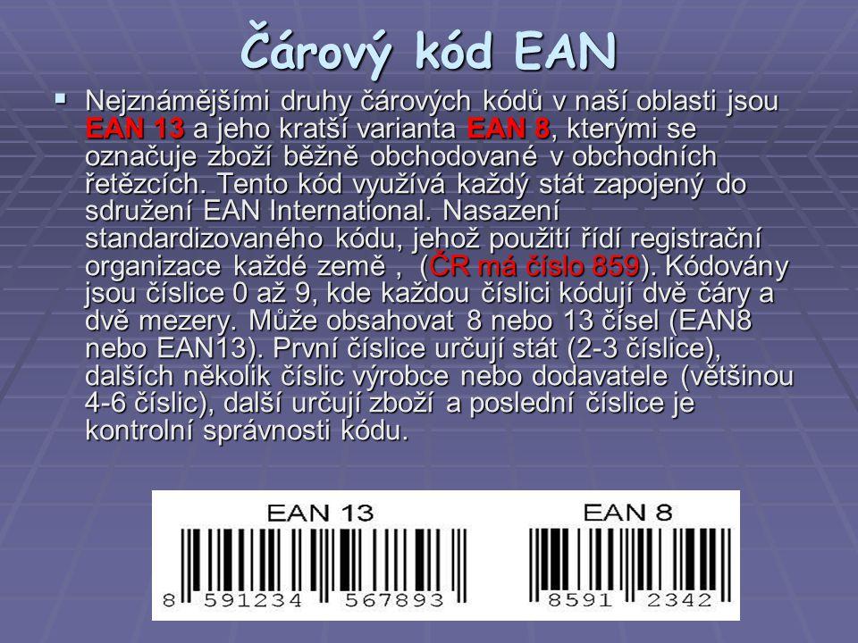 Čárový kód EAN  Nejznámějšími druhy čárových kódů v naší oblasti jsou EAN 13 a jeho kratší varianta EAN 8, kterými se označuje zboží běžně obchodované v obchodních řetězcích.