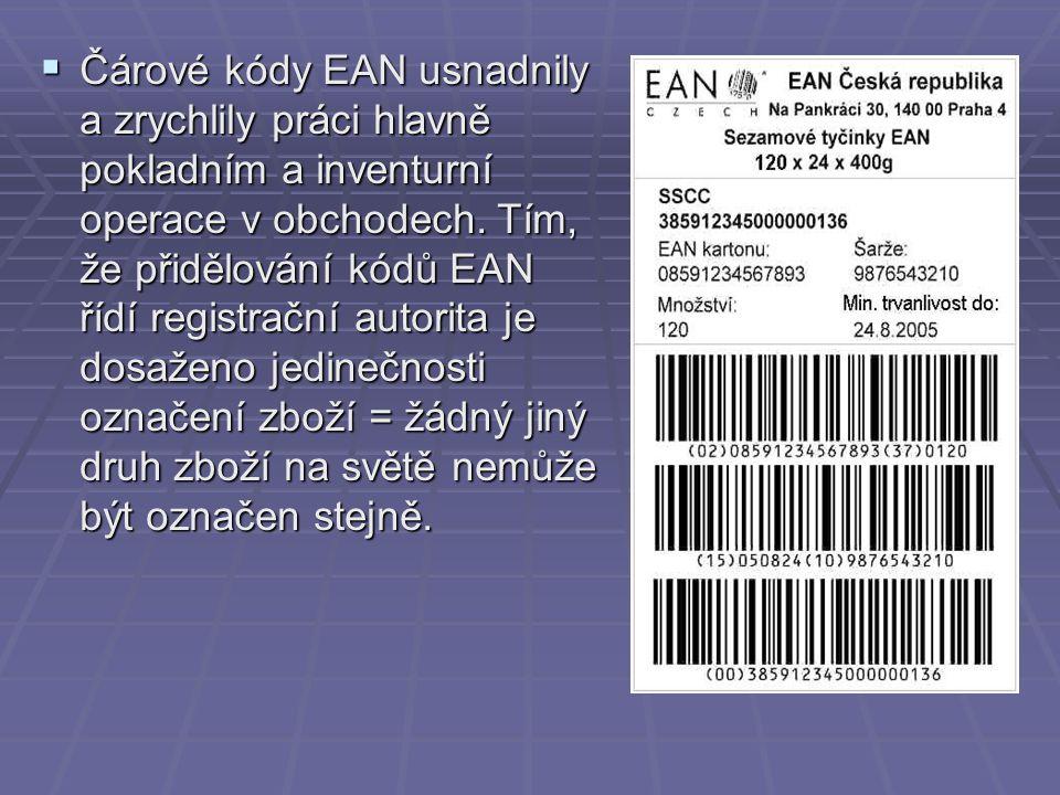  Čárové kódy EAN usnadnily a zrychlily práci hlavně pokladním a inventurní operace v obchodech.