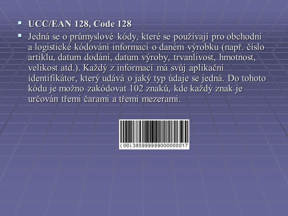  UCC/EAN 128, Code 128  Jedná se o průmyslové kódy, které se používají pro obchodní a logistické kódování informací o daném výrobku (např.
