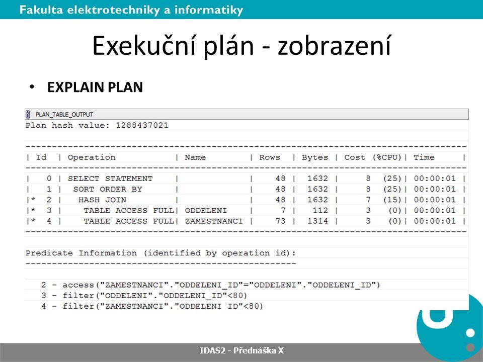Exekuční plán - zobrazení EXPLAIN PLAN IDAS2 - Přednáška X
