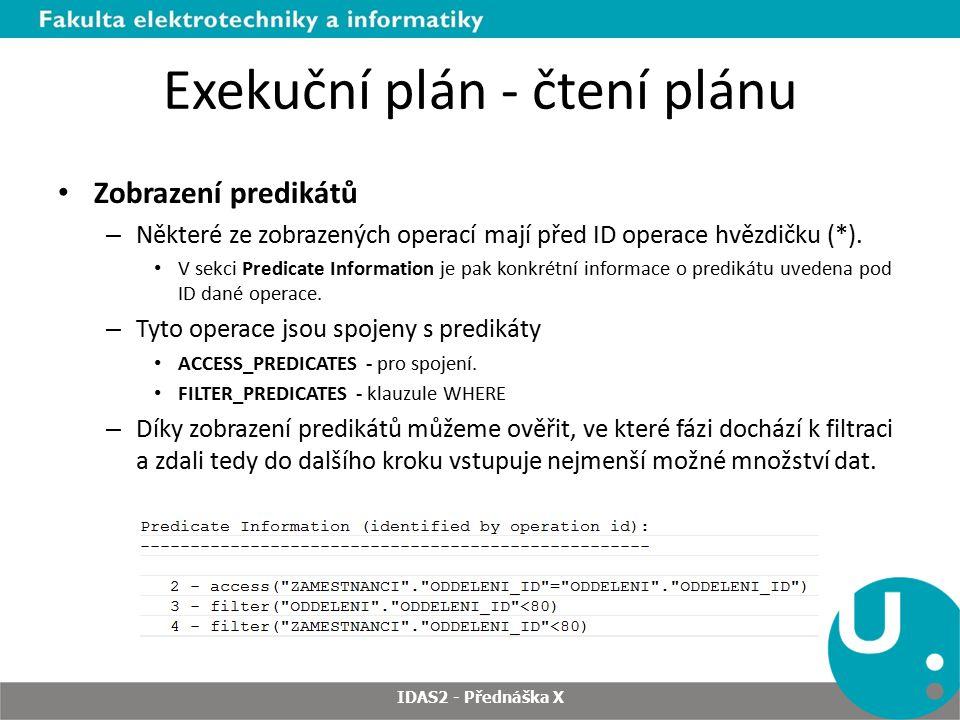 Exekuční plán - čtení plánu Zobrazení predikátů – Některé ze zobrazených operací mají před ID operace hvězdičku (*). V sekci Predicate Information je