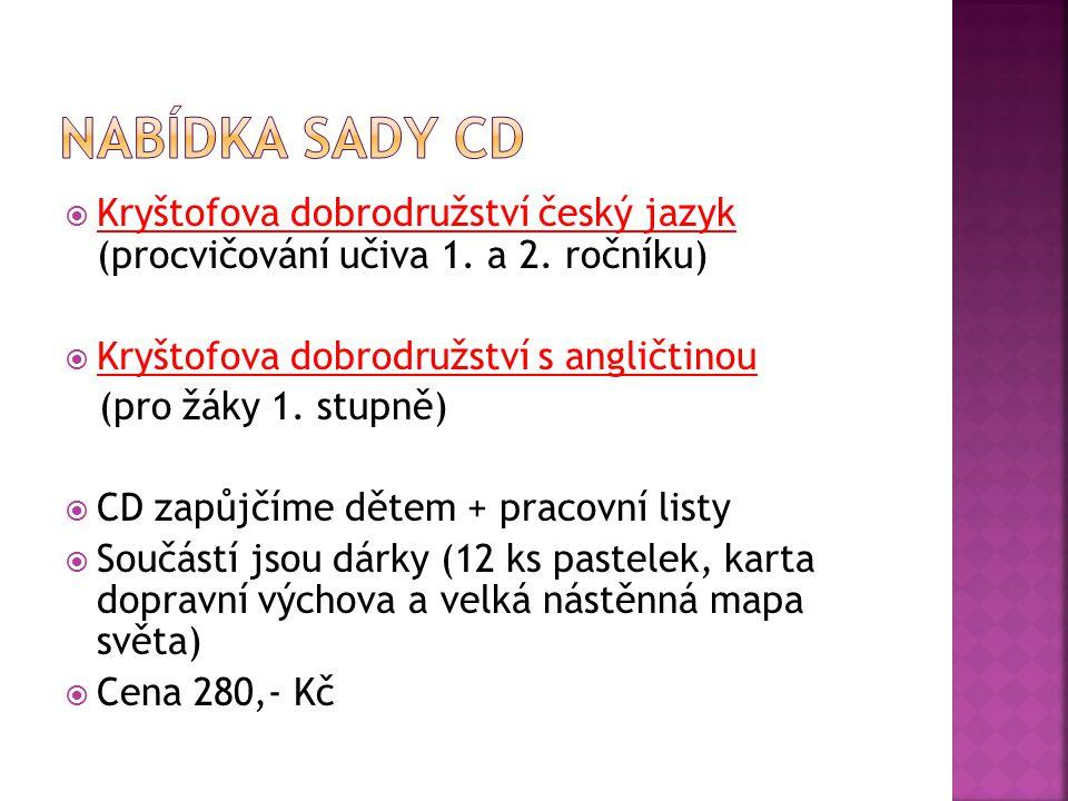  Kryštofova dobrodružství český jazyk (procvičování učiva 1. a 2. ročníku)  Kryštofova dobrodružství s angličtinou (pro žáky 1. stupně)  CD zapůjčí