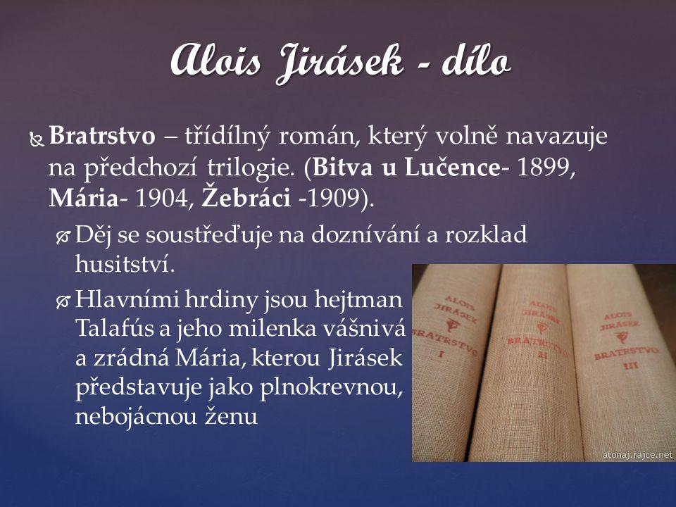   Bratrstvo – třídílný román, který volně navazuje na předchozí trilogie. (Bitva u Lučence- 1899, Mária- 1904, Žebráci -1909).   Děj se soustřeďuj