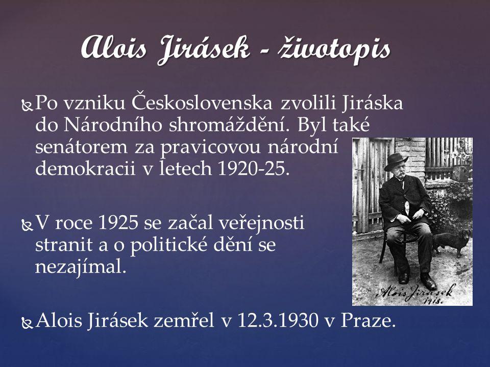   Po vzniku Československa zvolili Jiráska do Národního shromáždění. Byl také senátorem za pravicovou národní demokracii v letech 1920-25.   V roc
