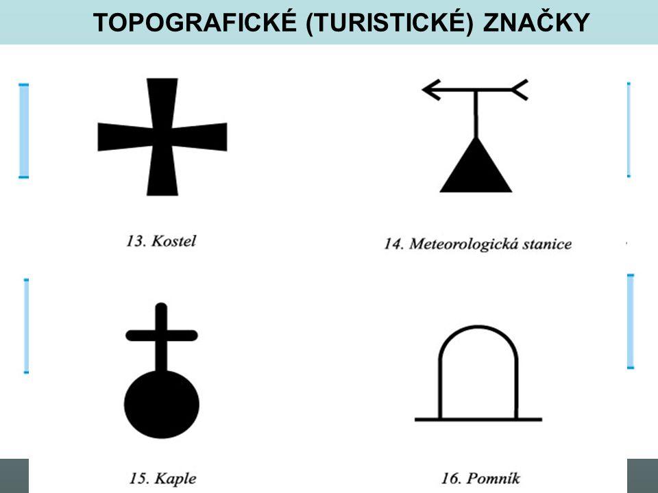 TOPOGRAFICKÉ (TURISTICKÉ) ZNAČKY