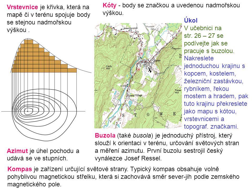 Vrstevnice je křivka, která na mapě či v terénu spojuje body se stejnou nadmořskou výškou.