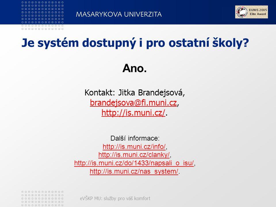 eVŠKP MU: služby pro váš komfort Je systém dostupný i pro ostatní školy.