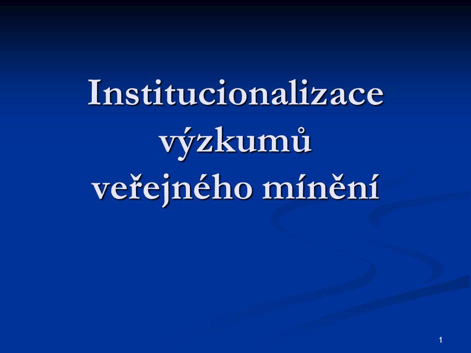 1 Institucionalizace výzkumů veřejného mínění