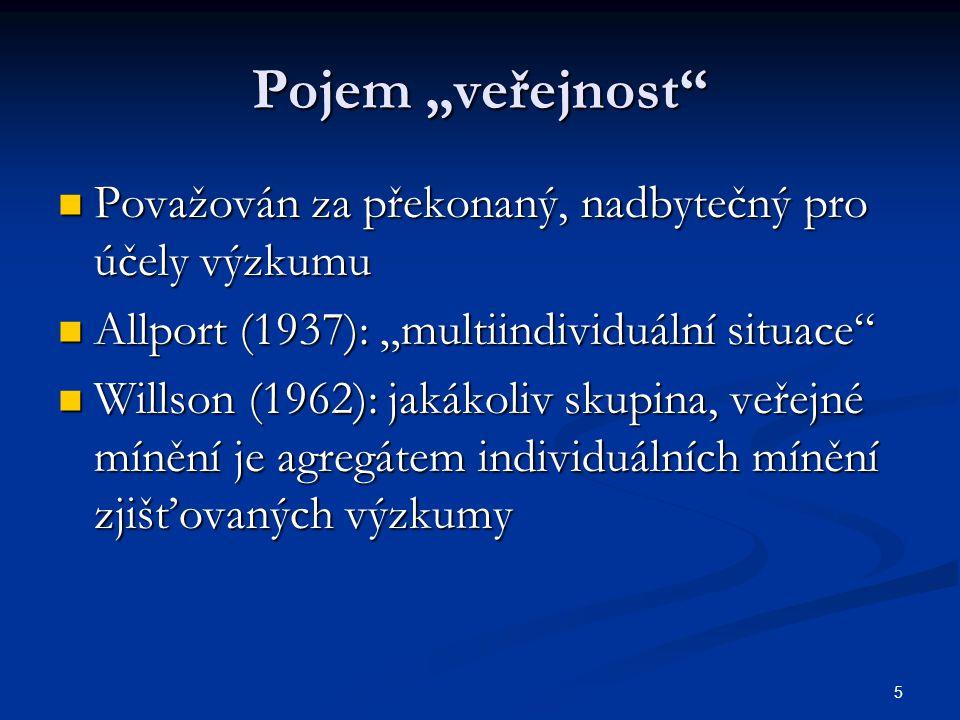 """5 Pojem """"veřejnost"""" Považován za překonaný, nadbytečný pro účely výzkumu Považován za překonaný, nadbytečný pro účely výzkumu Allport (1937): """"multiin"""