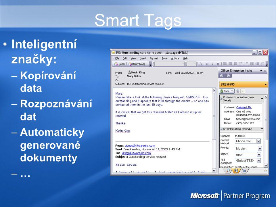 Smart Tags Inteligentní značky: –Kopírování data –Rozpoznávání dat –Automaticky generované dokumenty –…