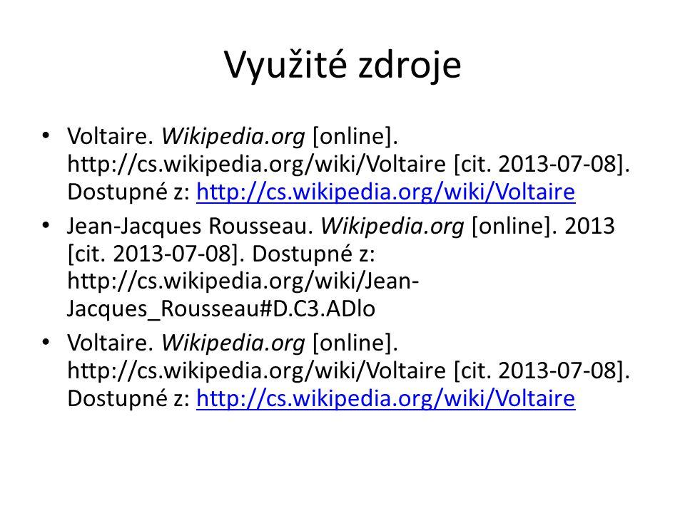 Využité zdroje Voltaire. Wikipedia.org [online]. http://cs.wikipedia.org/wiki/Voltaire [cit.