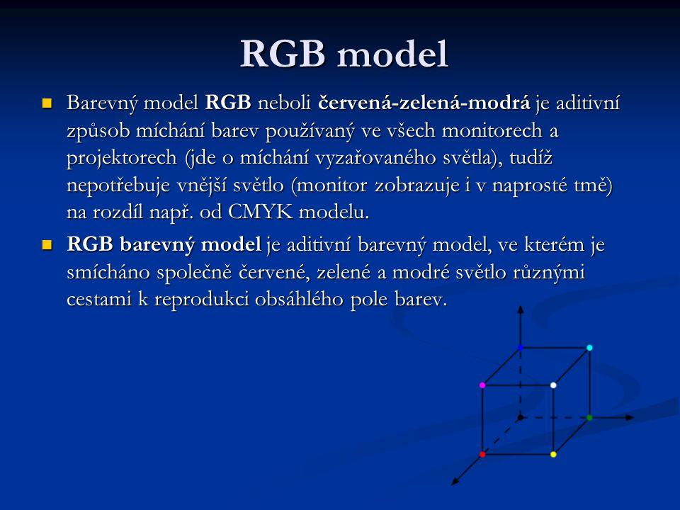 RGB model Barevný model RGB neboli červená-zelená-modrá je aditivní způsob míchání barev používaný ve všech monitorech a projektorech (jde o míchání vyzařovaného světla), tudíž nepotřebuje vnější světlo (monitor zobrazuje i v naprosté tmě) na rozdíl např.