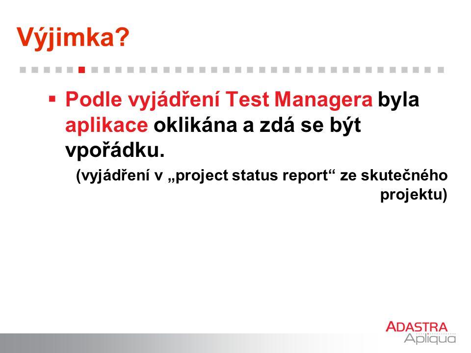Výjimka. Podle vyjádření Test Managera byla aplikace oklikána a zdá se být vpořádku.