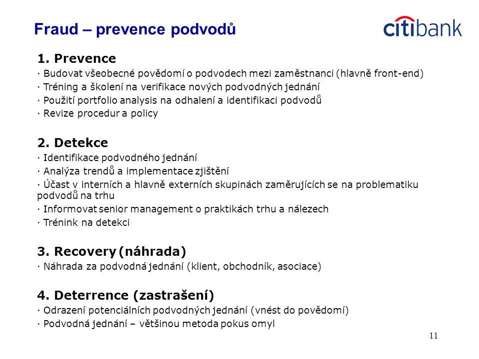 11 1. Prevence · Budovat všeobecné povědomí o podvodech mezi zaměstnanci (hlavně front-end) · Tréning a školení na verifikace nových podvodných jednán