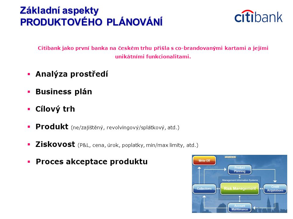 5 Citibank jako první banka na českém trhu přišla s co-brandovanými kartami a jejími unikátními funkcionalitami.  Analýza prostředí  Business plán 
