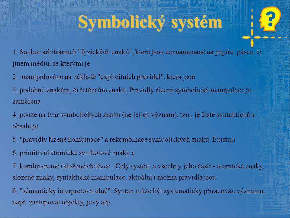 Symbolický systém 1. Soubor arbitrárních
