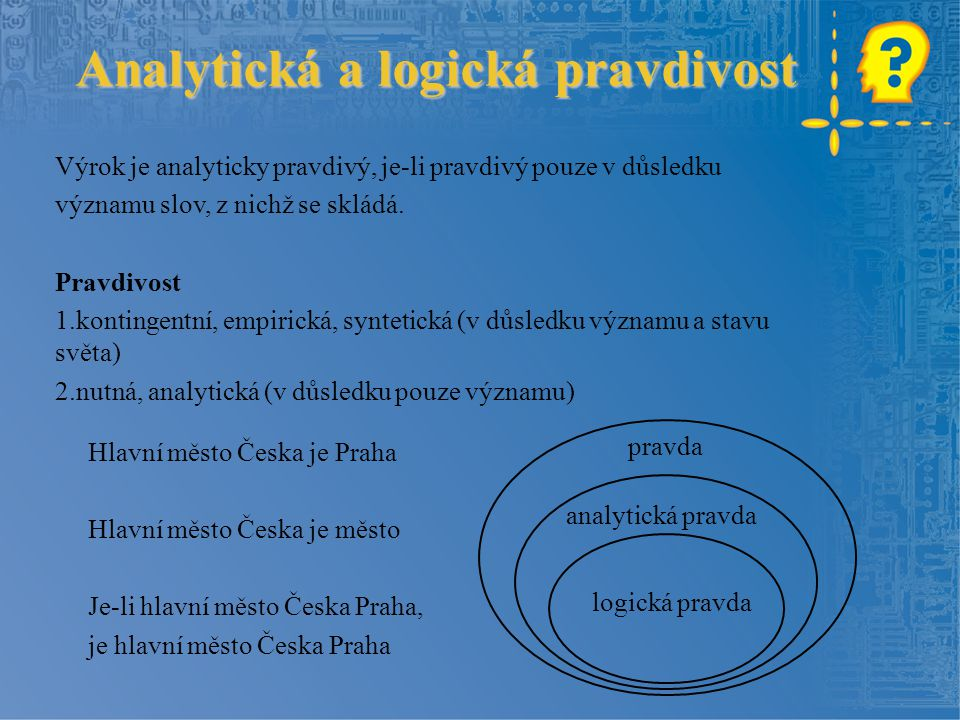 """Princip bludného kruhu """"Jestliže určitý soubor (za předpokladu, že by tvořil celek), obsahuje prvky, jež by se daly definovat jen pomocí tohoto celku, pak takový soubor netvoří žádný celek Zjednodušeně """"Cokoliv obsahuje všechny prvky nějakého souboru, nesmí být jedním z těchto prvků ."""