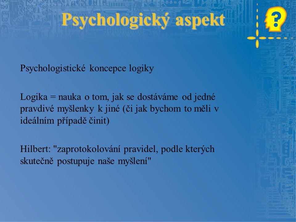 Psychologický aspekt Problémy s hranicemi Kdy jde již o vyplývání, a kde jenom o empiricky podmíněnou závislost.