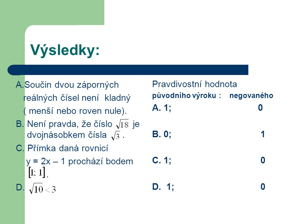 Kvantifikované výroky, výroky obsahující údaje o počtu objektů Negace těchto výroků.