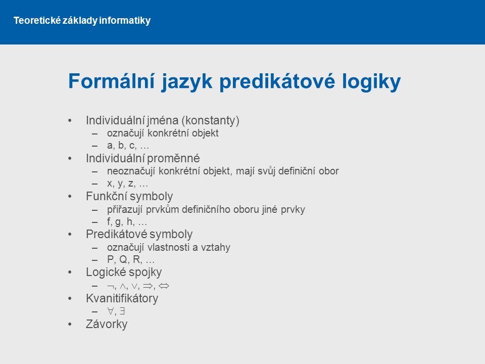 Teoretické základy informatiky Pravdivost formule II.