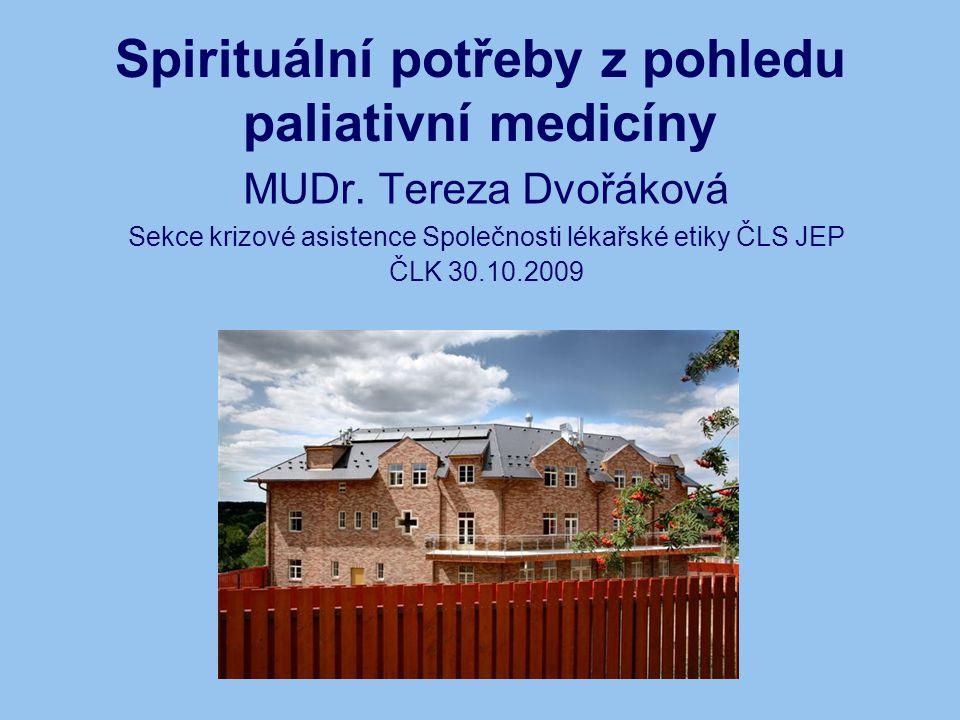 Spirituální potřeby z pohledu paliativní medicíny MUDr.
