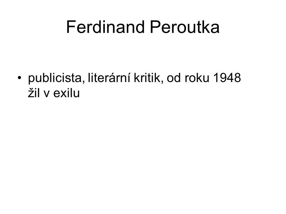 Ferdinand Peroutka publicista, literární kritik, od roku 1948 žil v exilu