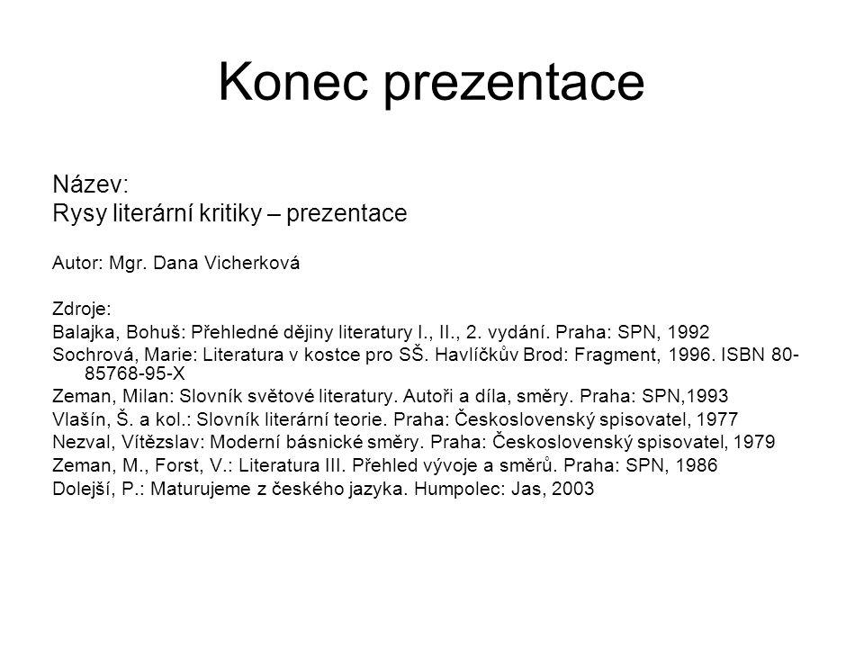 Konec prezentace Název: Rysy literární kritiky – prezentace Autor: Mgr.