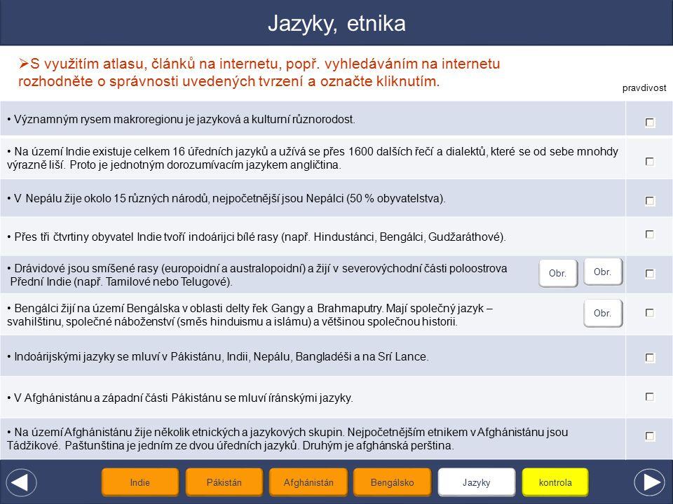 Jazyky, etnika  S využitím atlasu, článků na internetu, popř. vyhledáváním na internetu rozhodněte o správnosti uvedených tvrzení a označte kliknutím