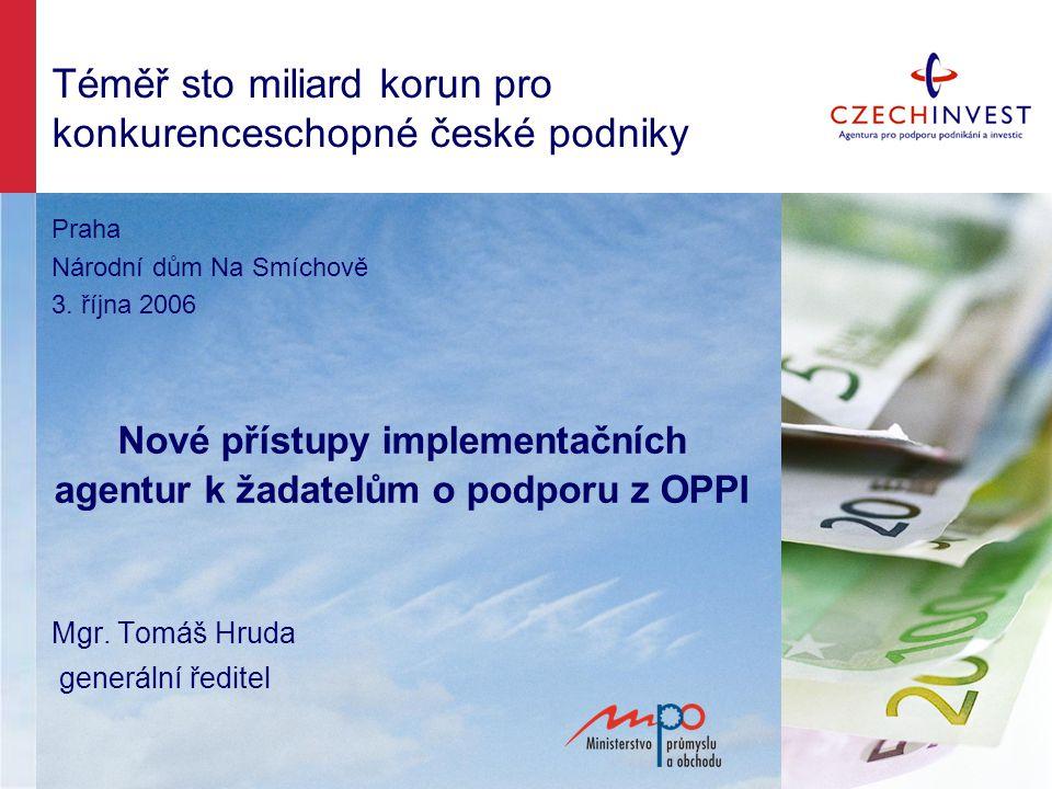 Téměř sto miliard korun pro konkurenceschopné české podniky Praha Národní dům Na Smíchově 3.
