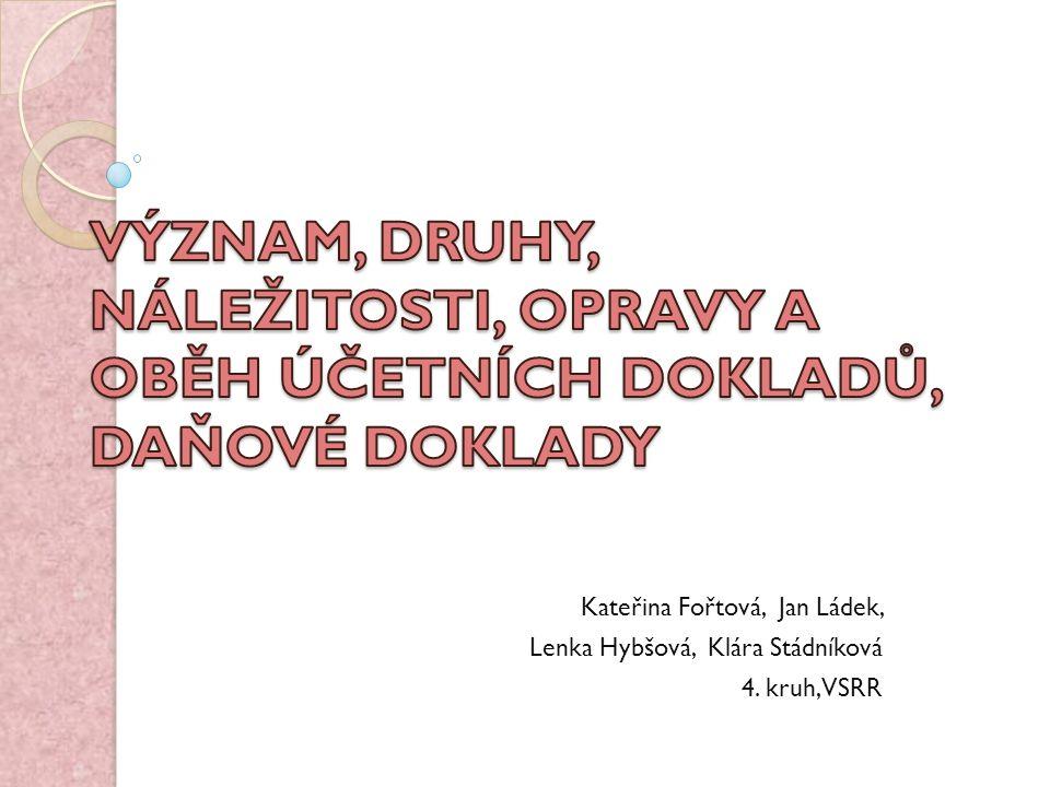 Kateřina Fořtová, Jan Ládek, Lenka Hybšová, Klára Stádníková 4. kruh, VSRR