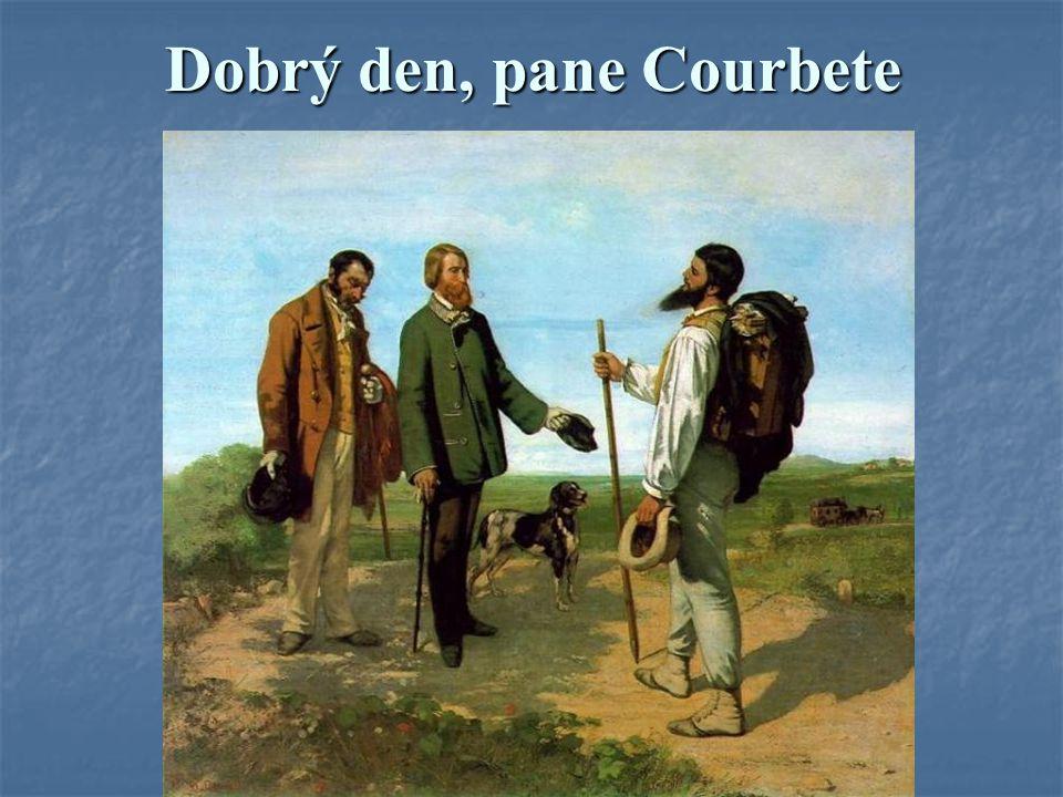 Dobrý den, pane Courbete
