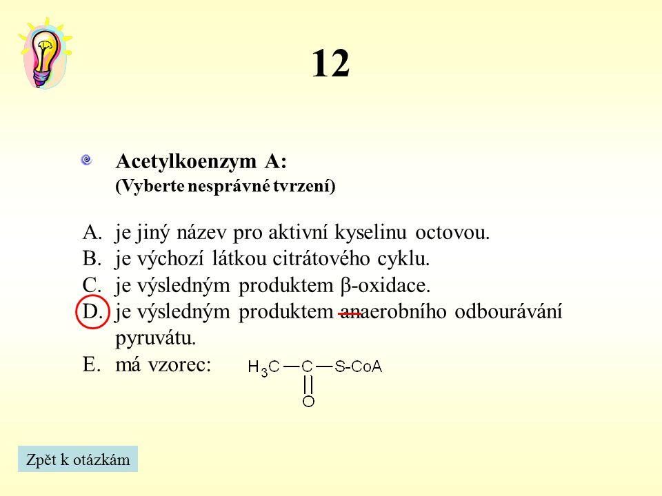 13 Mezi dusíkaté báze, které jsou složkou kyseliny deoxyribonukleové (DNA) patří: (Vyberte nesprávné tvrzení) Zpět k otázkám