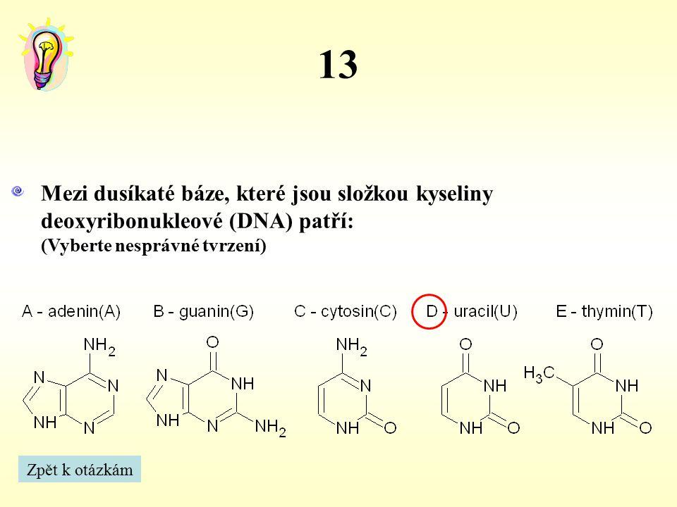 Meziprodukty citrátového cyklu jsou: (Vyberte nesprávné tvrzení) A.