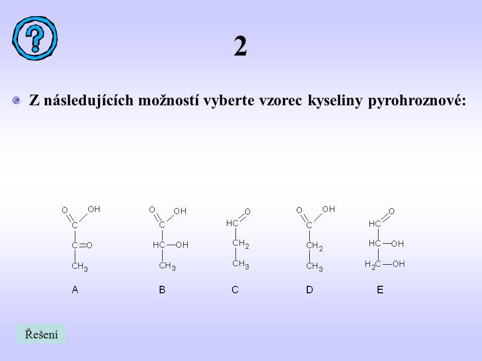 Z následujících možností vyberte vzorec kyseliny mléčné: 3 Řešení