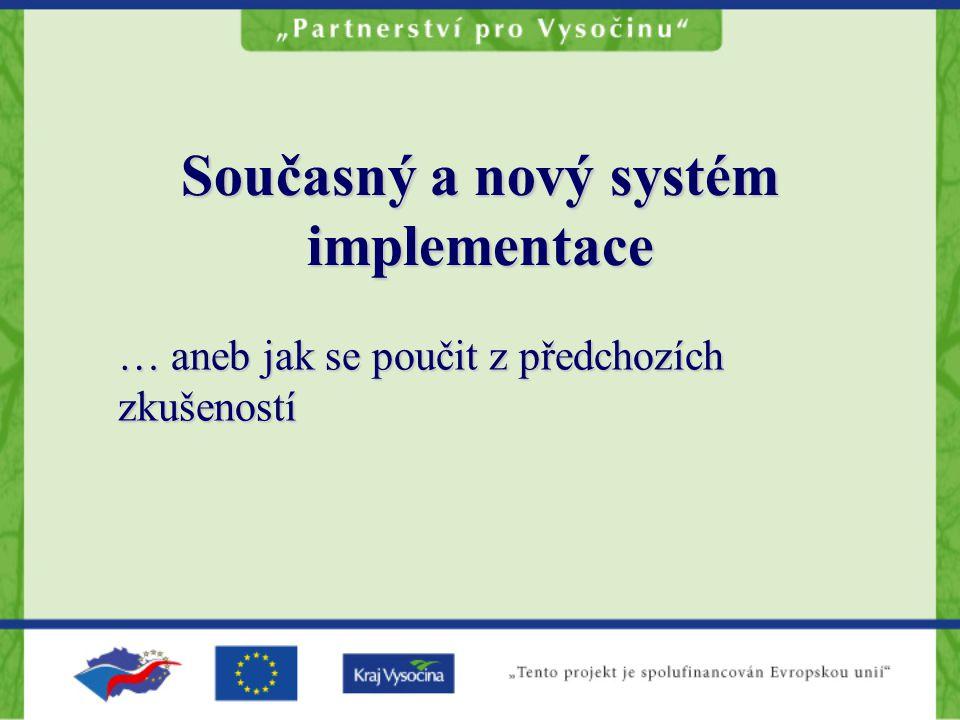Současný a nový systém implementace … aneb jak se poučit z předchozích zkušeností