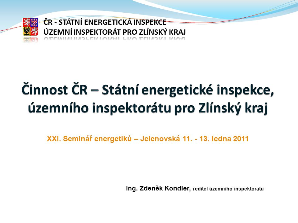 Ing. Zdeněk Kondler, ředitel územního inspektorátu XXI.