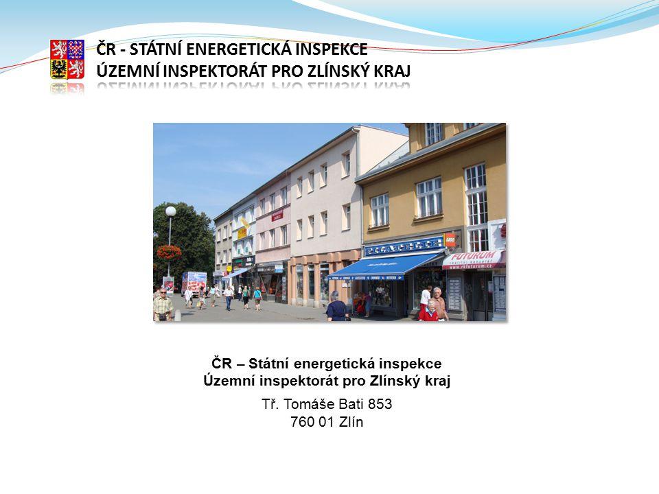 ČR – Státní energetická inspekce Územní inspektorát pro Zlínský kraj Tř.