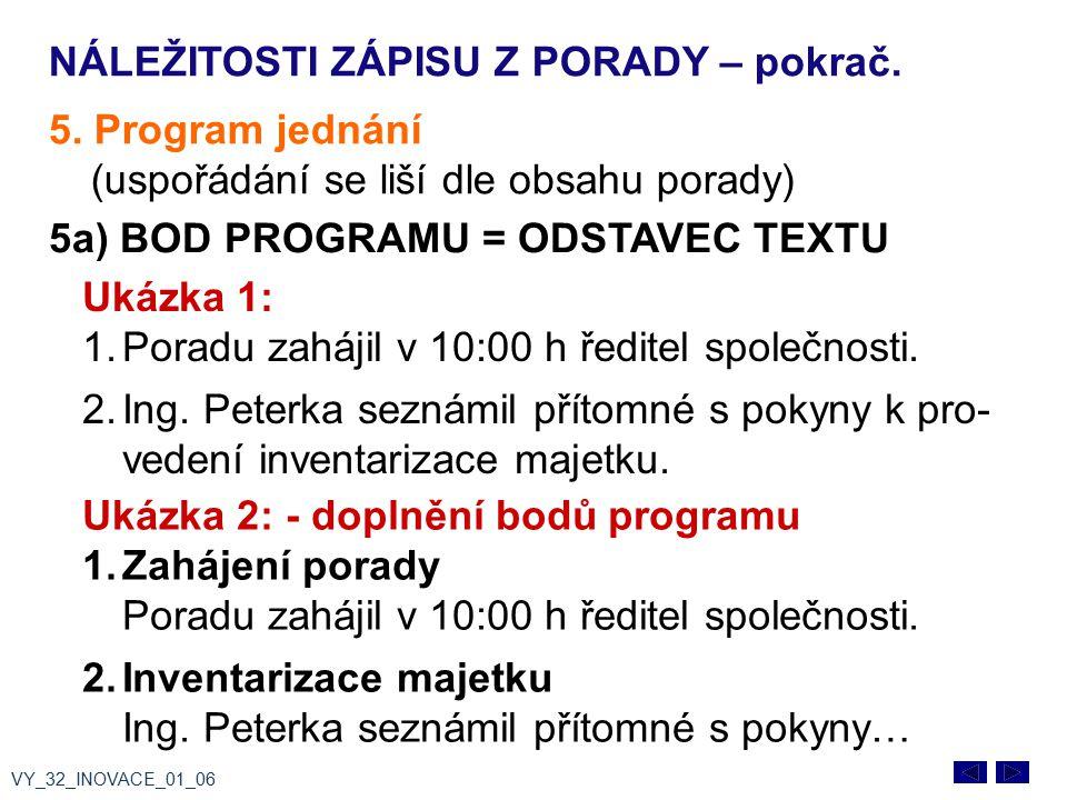 NÁLEŽITOSTI ZÁPISU Z PORADY – pokrač.5.